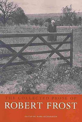 The Collected Prose of Robert Frost by Robert Frost (English) Paperback Book Fre