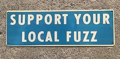 Support Your Local Fuzz Police Cops Motorcycle Biker Gang Ed Roth Vintage Sign