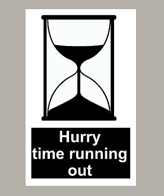 2 X Hurry Time Running Out Stickers Signs