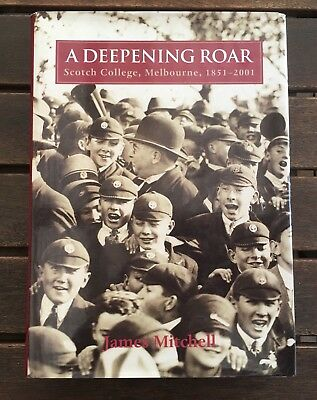 150 Year History Of Scotch College Melbourne Book By J.Mitchell A Deepening Roar