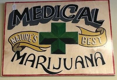 One Of a Kind Hand painted Medical Marijuana Sign