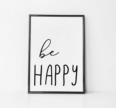 Be Happy Picture Home Quote Art Print Black & White Typography Word Decor Poster
