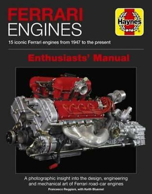 Ferrari Engines Enthusiasts' Manual: 15 Iconic Ferrari Engines from 1947 to the