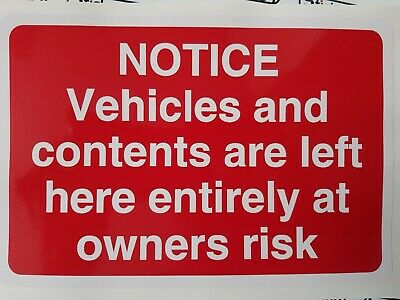 1 X Notice Vehicles And Contents Are Left Entirely At Owners Risk Sticker Sign