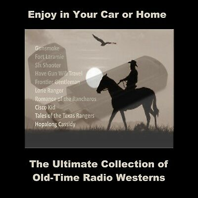 Ultimate Collection Of Old-Time Radio Westerns. 2300 Shows For Your Home Or Car