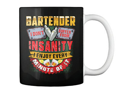 Bartender Dont Suffer From Insanity - I Don't Enjoy Every Minute Gift Coffee Mug