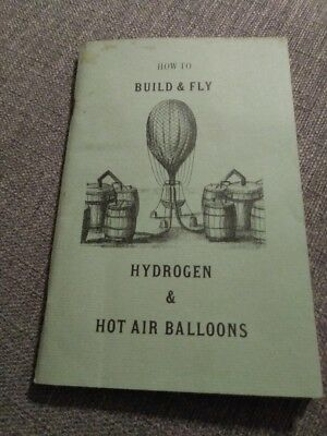 How to Build & Fly Hydrogen & Hot Air Balloons by John Wise. Rare out of print