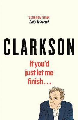 If You'd Just Let Me Finish | Jeremy Clarkson