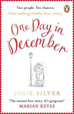 One Day in December: The Most Heart-Warming Debut of Autumn 2018 | Josie Silver
