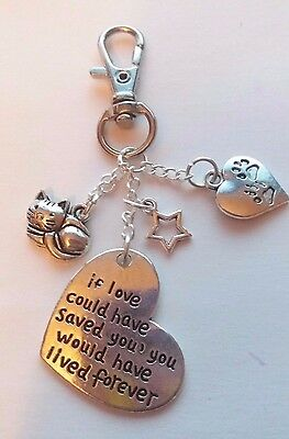 Key Ring Handbag Charm If Love Could Have Saved You  Cat Pet Memorial Gift