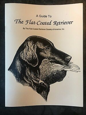 FCRSA Illustrated Standard Updated 2013 Flat Coated Retriever Official Standard