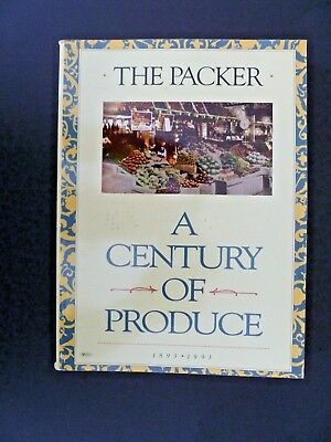 A Century of Produce 1893-1993 Published by The Packer See Description & Images