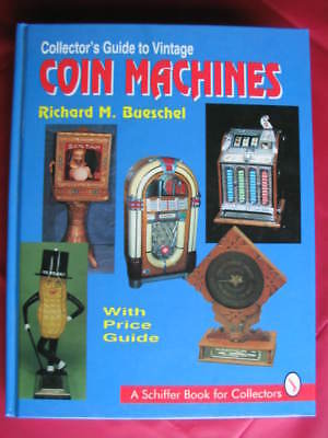 COLLECTORS GUIDE TO VINTAGE COIN MACHINES - Hardcover w/Color Pictures 220 pages