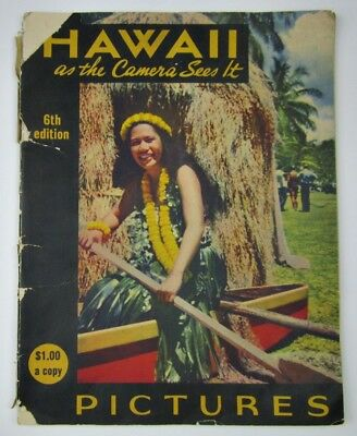 Hawaii as the Camera Sees It Pictures 6th Edition 1941 Soft Cover Book