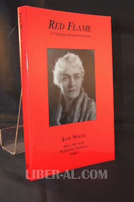 RED FLAME ISSUE No.11: JANE WOLFE, her life with ALEISTER CROWLEY (PART TWO)