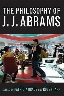 Patricia Brace-Philosophy Of J.J. Abrams, The BOOK NEW