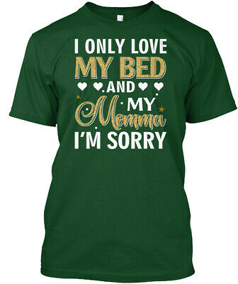 09355e3ac Trendy I Only Love My Bed And Momma Hanes Tagless Tee Hanes Tagless Tee T-