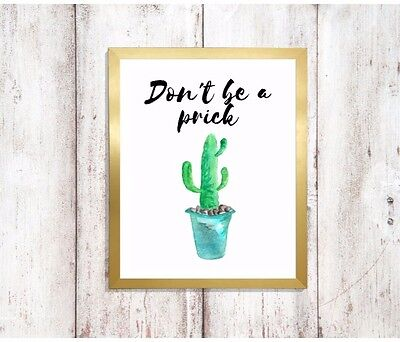 dont be a prick cactus funny quote gift a4 gloss Print picture unframed