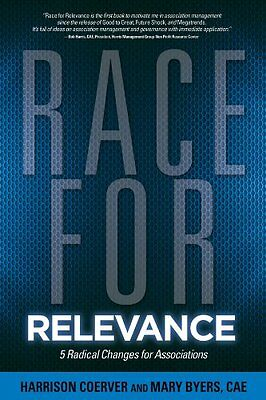 Race for Relevance: 5 Radical Changes for Associations NUEVO Rilegato Libro  Har