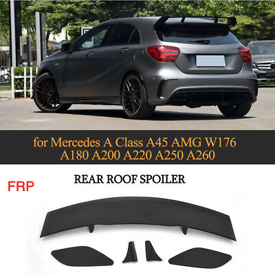 FRP Rear Roof Spoiler Wing For Mercedes Benz A Class W176 A180 A200 A45 13-17