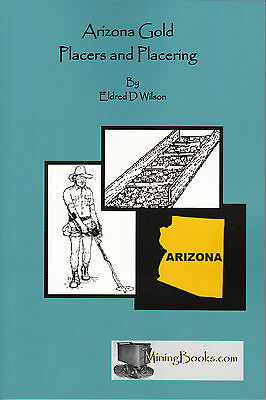 Arizona Gold Placers and Placering Back in Print Mining Geology Book