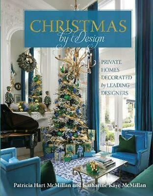 Christmas by Design: Private Homes Decorated by Leading Designers by Patricia Ha