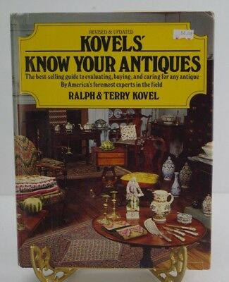 Kovels Know Your Antiques by Ralph M. Kovel and Terry H. Kovel 1981 Hardcover