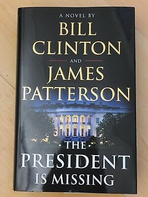 1st Edition The President Is Missing: A Novel (2018, Hardcover)