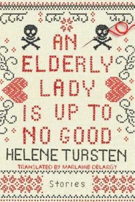 An Elderly Lady Is Up to No Good by Helene Tursten: New