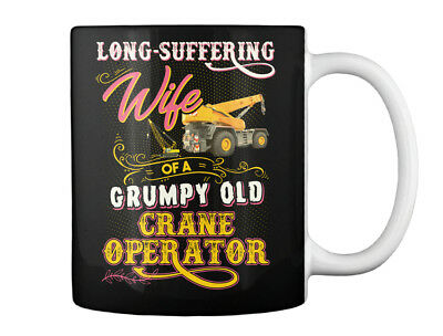 Must-have Cute Crane Operators Wife - Long-suffering Grumpy Old Gift Coffee Mug