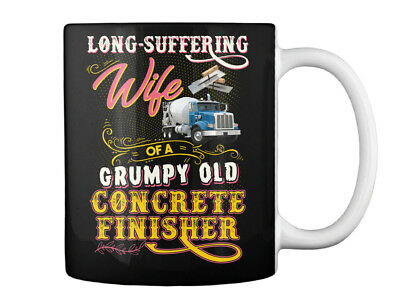 Cute Concrete Finishers Wife - Long-suffering Of A Grumpy Old Gift Coffee Mug