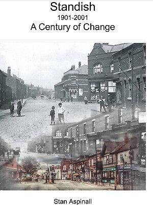 Standish 1901-2001 A Century of Change by Stan Aspinall paperback book 135 pages