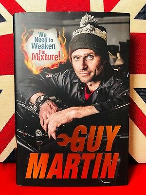We Need to Weaken the Mixture by Guy Martin (Hardcover 2018) New Book