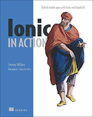 Ionic in Action: Hybrid Mobile Apps with Ionic and AngularJS New Paperback Book