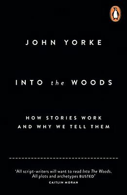 Into the Woods A Five-Act Journey into Story New Paperback Book