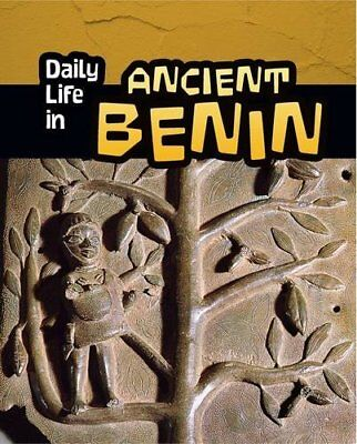 Daily Life in Ancient Benin (Infosearch: Daily Life in Ancient Civilizations) Ne