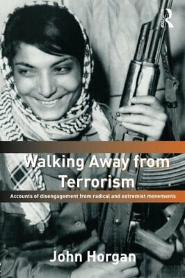Walking Away from Terrorism: Accounts of Disengagement from Radical and Extremis