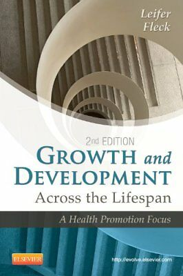 Growth and Development Across the Lifespan: A Health Promotion Focus, 2e NUEVO B