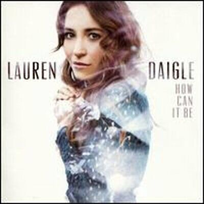 How Can It Be by Lauren Daigle: New