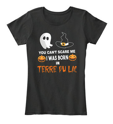 You Cant Scare Me. I Was Born In Terre Du Lac Mo Women's Premium Tee T-Shirt