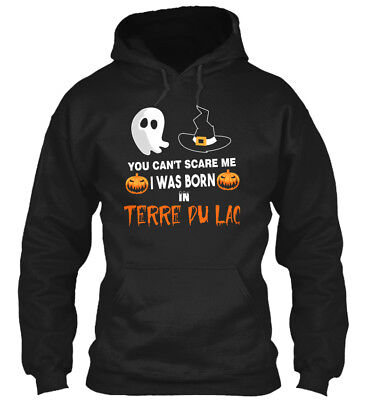 You Cant Scare Me. I Was Born In Terre Du Lac Mo Gildan Hoodie Sweatshirt