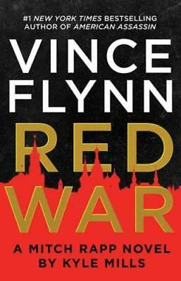 Red War: A Mitch Rapp Novel by Kyle Mills by Vince Flynn: New