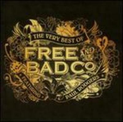 The Very Best of Free & Bad Company Featuring Paul Rodgers: New