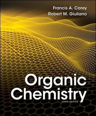 Organic Chemistry by Francis A. Carey and Robert M. Giuliano (2013,...