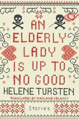 An Elderly Lady Is Up to No Good by Helene Tursten: Used