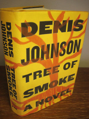 1st Edition TREE OF SMOKE Denis Johnson NATIONAL BOOK AWARD First Printing