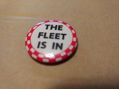 """Vintage ****** THE FLEET IS IN ****** Comical Humor  1 1/4"""" Pin Back Button"""
