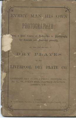 Every Man His Own Photographer. 1875. Booklet. Camera. Dry Plates. Liverpool.