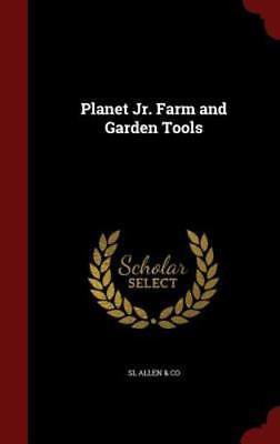 Planet Jr. Farm and Garden Tools by Sl Allen & Co: New