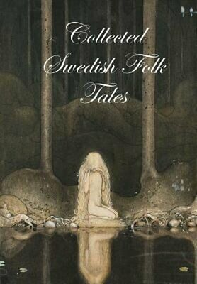 Collected Swedish Folk Tales by Ed Lars Ulwencreutz: New